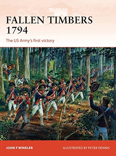 Fallen Timbers 1794: The Us Armys First Victory (Campaign)