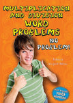 Multiplication And Division Word Problems: No Problem! (Math Busters Word Problems)
