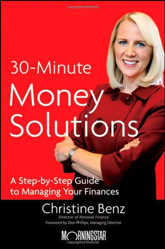Morningstar'S 30-Minute Money Solutions: A Step-By-Step Guide To Managing Your Finances