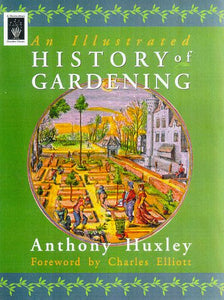 An Illustrated History Of Gardening (Horticulture Garden Classic)