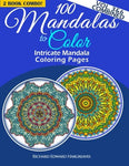 100 Mandalas To Color - Intricate Mandala Coloring Pages - Vol. 3 & 6 Combined: Advanced Designs 2 Book Combo (Mandala Coloring Books Value Pack Compilation)