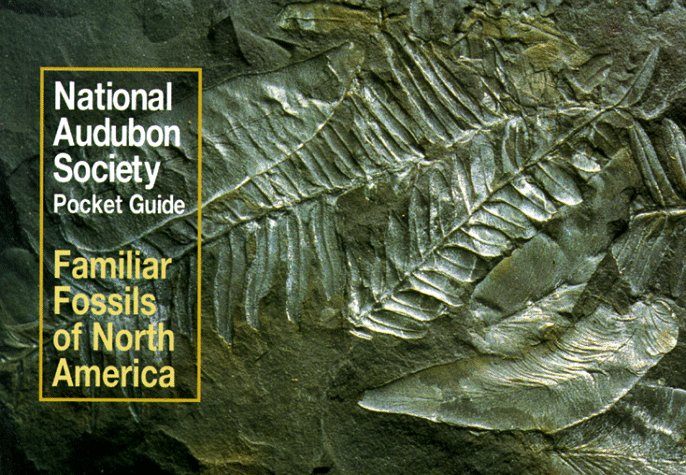 National Audubon Society Pocket Guide To Familiar Fossils (Audubon Society Pocket Guides)
