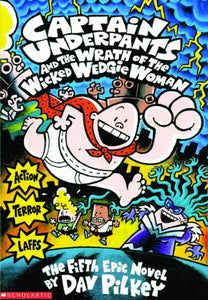 Captain Underpants And The Wrath Of The Wicked Wedgie Woman (Turtleback School & Library Binding Edition)
