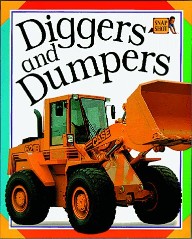 Diggers And Dumpers (Snap Shot)