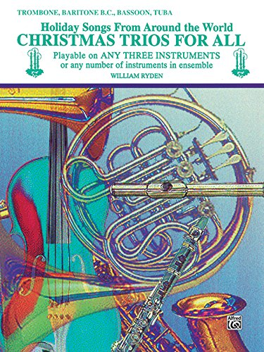 Christmas Trios For All (Holiday Songs From Around The World): Trombone, Baritone B.C., Bassoon, Tuba