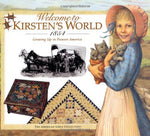 Welcome To Kirsten'S World, 1854: Growing Up In Pioneer America (American Girl Collection)