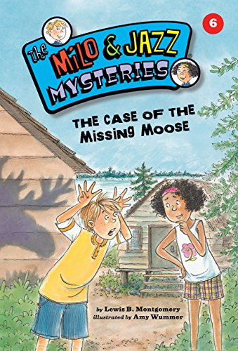 The Case Of The Missing Moose (Milo And Jazz Mysteries)