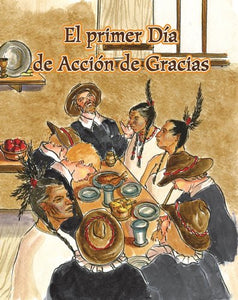 El Primer Dia De Accion De Gracias (Guided Reading F: Facil De Leer/Easy To Read) (Spanish Edition) (F?Il De Leer / Easy To Read)