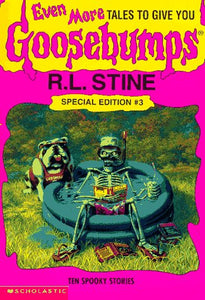 Even More Tales To Give You Goosebumps: Ten Spooky Stories (Goosebumps Special Edition, No. 3)