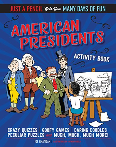 American Presidents Activity Book (Just A Pencil Gets You Many Days Of Fun)