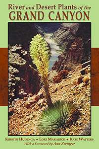 River And Desert Plants Of The Grand Canyon