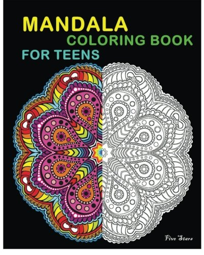 Mandala Coloring Book For Teens: Reduce Stress And Bring Balance With +100 Mandala Coloring Pages