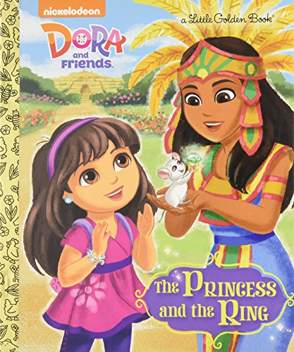 The Princess And The Ring (Dora And Friends) (Little Golden Book)