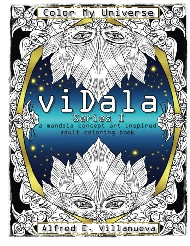 Vidala Series 1: A Mandala Concept Art Inspired Adult Coloring Book (Volume 1)