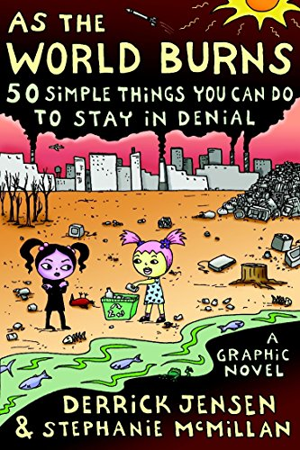 As The World Burns: 50 Simple Things You Can Do To Stay In Denial#A Graphic Novel
