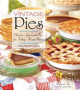 Vintage Pies: Classic American Pies For Today'S Home Baker