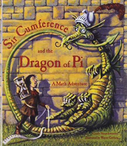 Sir Cumference And The Dragon Of Pi (Math Adventures (Prebound))