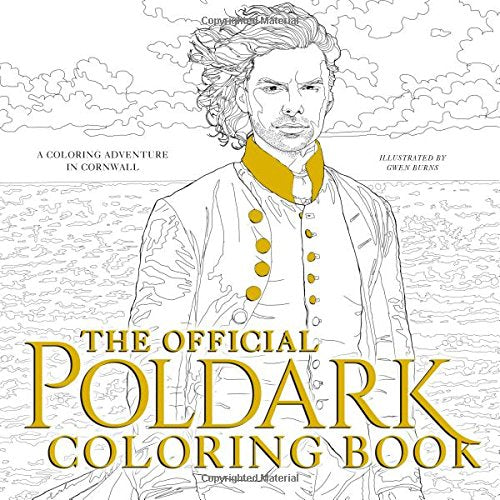 The Official Poldark Coloring Book: A Coloring Adventure In Cornwall