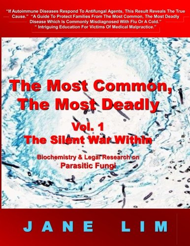 The Silent War Within: Biochemistry & Legal Research On Parasitic Fungi (The Most Common, The Most Deadly) (Volume 1)
