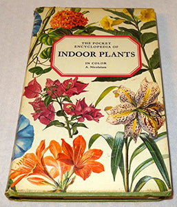 The Pocket Encyclopedia Of Indoor Plants In Color