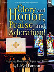 Glory And Honor, Praise And Adoration!: Inspiring Duets For Organ And Piano