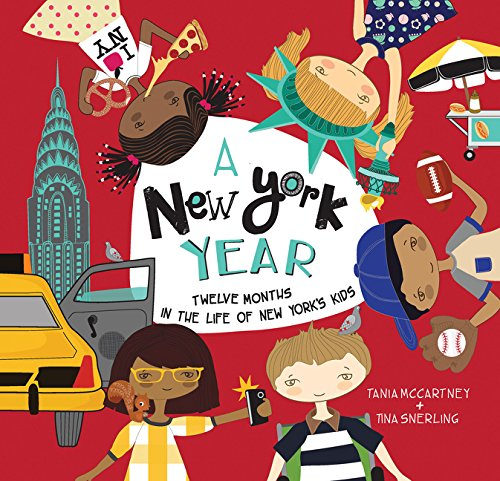 A New York Year: Twelve Months In The Life Of New York'S Kids (A Kids' Year)