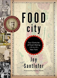 Food City: Four Centuries Of Food-Making In New York