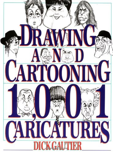 Drawing And Cartooning 1,001 Caricatures (Perigee)