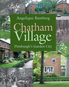 Chatham Village: Pittsburghs Garden City