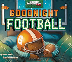 Goodnight Football (Sports Illustrated Kids Bedtime Books)