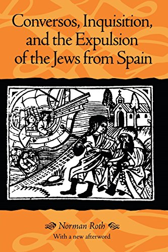 Conversos, Inquisition, And The Expulsion Of The Jews From Spain