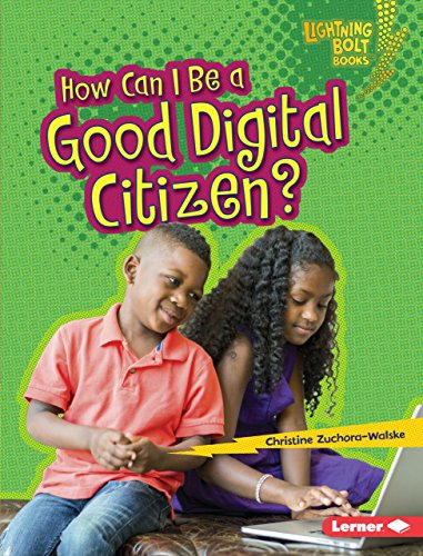 How Can I Be A Good Digital Citizen? (Lightning Bolt Books - Our Digital World)
