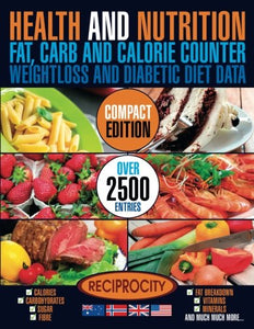 Health & Nutrition, Compact Edition, Fat, Carb & Calorie Counter: International Government Data On Calories, Carbohydrate, Sugar Counting, Protein, ... Fat, Carb & Calorie Counters) (Volume 1)