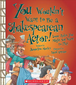 You Wouldn'T Want To Be A Shakespearean Actor!: Some Roles You Might Not Want To Play