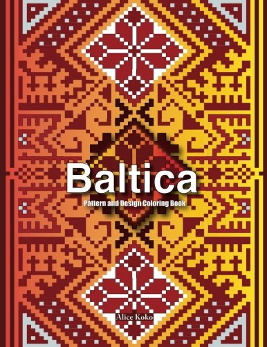 Baltica I: Pattern And Design Coloring Book (Folk Art) (Volume 1)