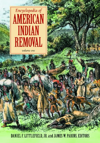 Encyclopedia Of American Indian Removal [2 Volumes]