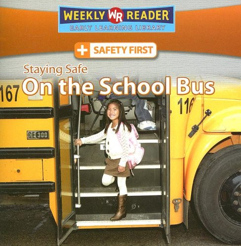 Staying Safe On The School Bus (Safety First)