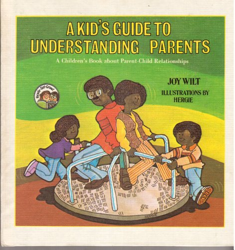 A Kid'S Guide To Understanding Parents: A Children'S Book About Parent-Child Relationships (The Ready-Set-Grow Series)