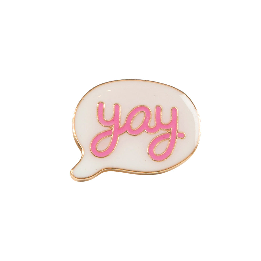 Pink Yay Speech Bubble Pin - MissieMay