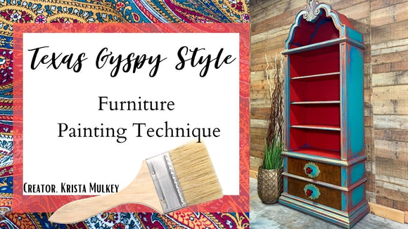 Texas Gypsy Style~Furniture Painting Technique