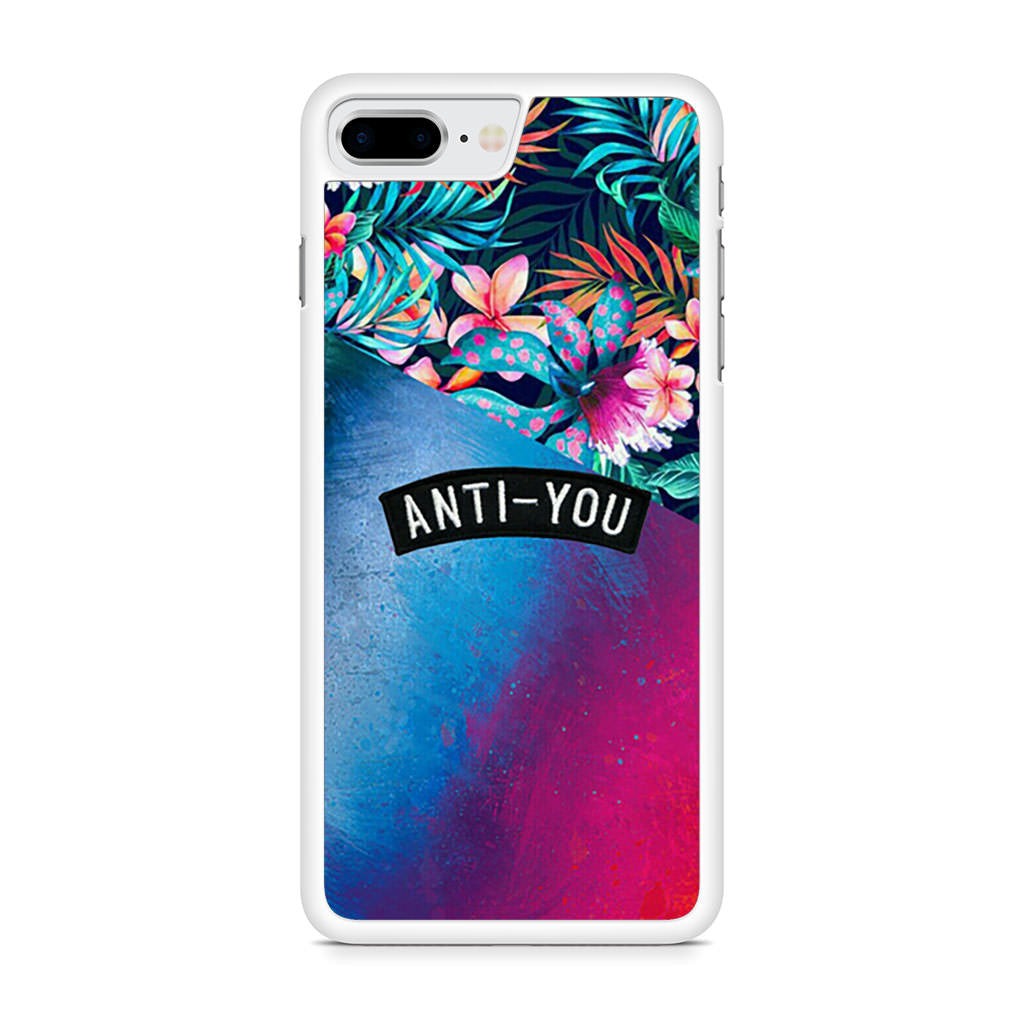 Anti You iPhone 8 Plus case