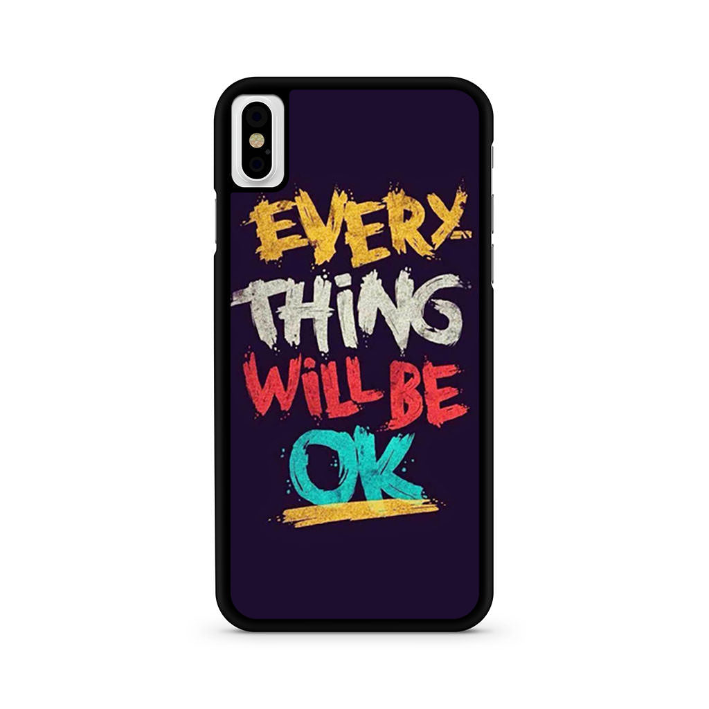Every Thing Will Be Ok iPhone X case