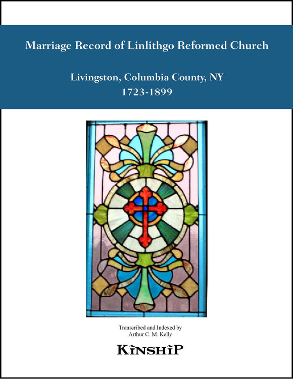 Marriage Record of Linlithgo Reformed Church, Livingston, NY 1723-1899
