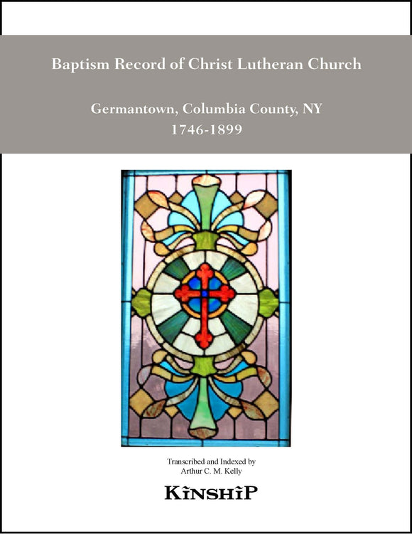 Baptismal Record of Christ Lutheran Church, Germantown, NY 1746-1899