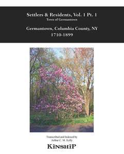 Settlers & Residents Vol. I Pt. 1 Town of Germantown, 1710-1899
