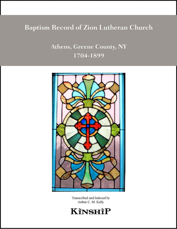 Baptism Record Zion Evangelical Lutheran Church of Athens NY, 1704-1899