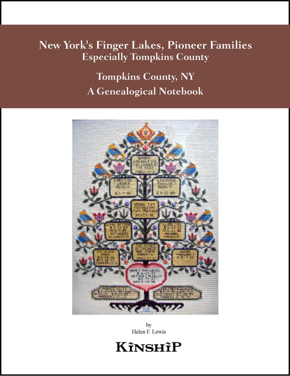 New York's Finger Lakes, Pioneer Families Especially Tompkins County, A Genealogical Notebook
