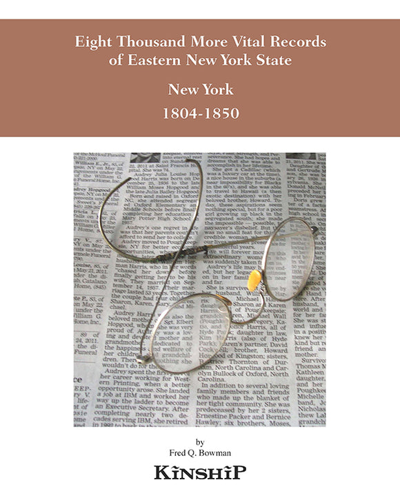 Eight Thousand More Vital Records of Eastern New York State, 1804-1850