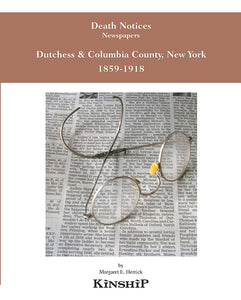 Death Notices, Dutchess & Columbia County, New York 1859-1918