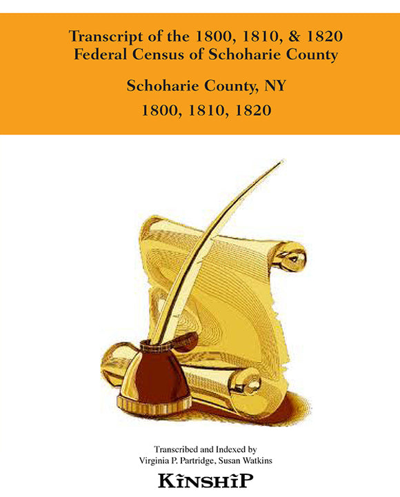 Transcript of the 1800, 1810, & 1820 Federal Census of Schoharie County, New York